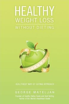 Weight Loss Success - Without Dieting: True Stories About Losing Weight With the World's Healthiest Foods