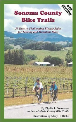 Sonoma County Bike Trails: 29 Easy to Challenging Bicycle Rides for Touring and Mountain Bikes