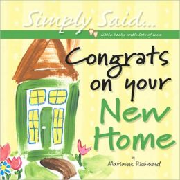 Congrats on Your New Home: Simply Said...Little Books with Lots of Love