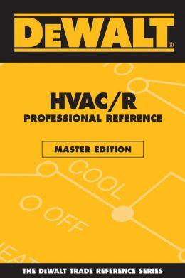 DEWALT HVAC/R Professional Reference Master Edition: Master Edition