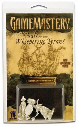 The Vault of the Whispering Tyrant: Compleat Encounter