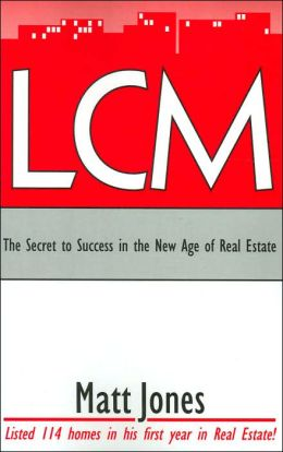 Lcm: The Secret to Success in the New Age of Real Estate