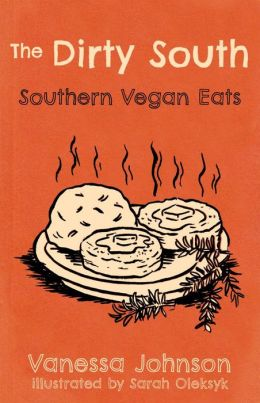 Hot Damn and Hell Yeah! Recipes for Hungry Banditos/The Dirty South Vegan Cookbook