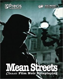 Mean Streets: Classic Film Noir Roleplaying