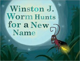 Winston J. Worm Hunts for a New Name