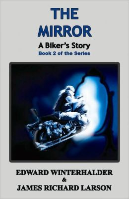 The Mirror: A Biker's Story (Book 2 of the Series)
