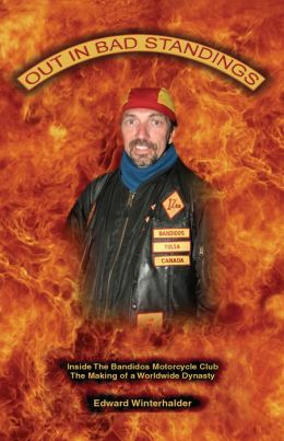 Out In Bad Standings: Inside The Bandidos Motorcycle Club (Part One): The Making Of A Worldwide Dynasty