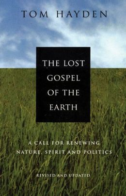 The Lost Gospel of the Earth: A Call for Renewing Nature, Spirit and Politics: Revised and Updated