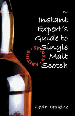 The Instant Expert's Guide To Single Malt Scotch (2nd Edition)