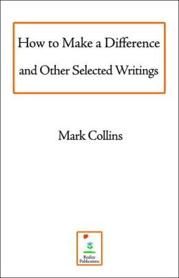 How to Make a Difference and Other Selected Writings