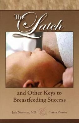 The Latch Book: And Other Keys to Breastfeeding Success