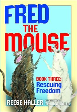 Fred the Mouse #03 Rescuing Freedom