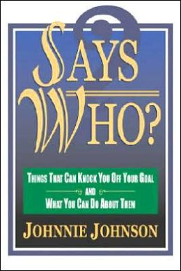 Says Who?: Things That Can Knock You off Your Goal and What You Can Do about Them