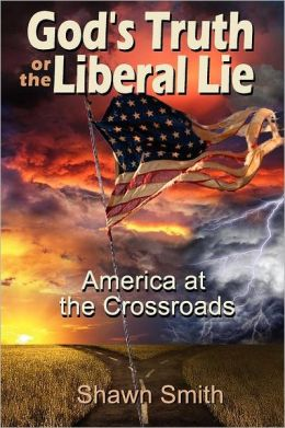 God's Truth Or The Liberal Lie