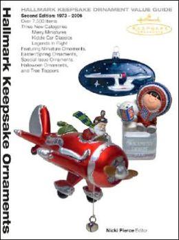 Hallmark Keepsake Ornament Value Guide: Second Edition 1973-2006