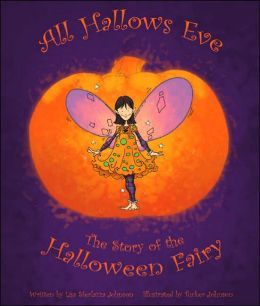 All Hallows Eve: The Story of the Halloween Fairy