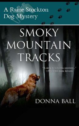 Smoky Mountain Tracks: A Raine Stockton Dog Mystery