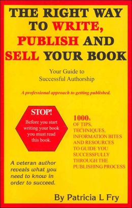 Right Way to Write, Publish and Sell Your Book: Your Guide to Successful Authorship