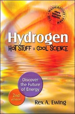 Hydrogen--Hot Stuff, Cool Science, 2nd Edition: Discover the Future of Energy