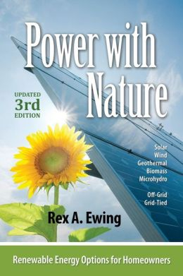 Power With Nature : Renewable Energy Options for Homeowners