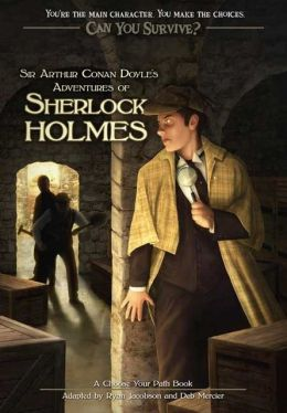Can You Survive: Sir Arthur Conan Doyle's Adventures of Sherlock Holmes: A Choose Your Path Book