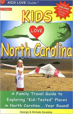 Kids Love North Carolina: A Family Travel Guide to Exploring Kid-Tested Places in North Carolina... Year Round!