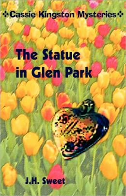 The Statue In Glen Park (Cassie Kingston Mysteries)