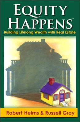 Equity Happens: Building Lifelong Wealth with Real Estate