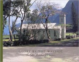 Glory By the Wayside: The Old Churches of Hawaii