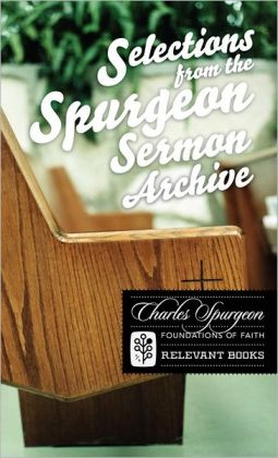 Foundations of Faith, Vol. 4: Selections from Spungeon Sermon Archives