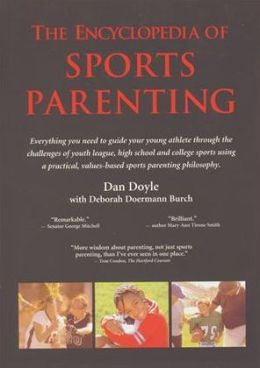 Encyclopedia of Sports Parenting: Everything You Need to Guide Your Young Athlete
