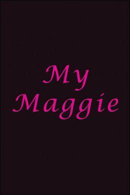 My Maggie
