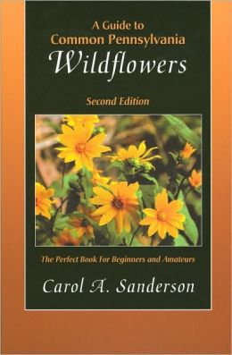 Guide to Common Pennsylvania Wildflowers (Second Edition)