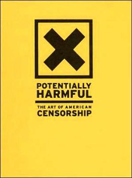 Potentially Harmful: The Art of American Censorship