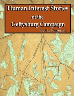 Human Interest Stories Of The Gettysburg Campaign