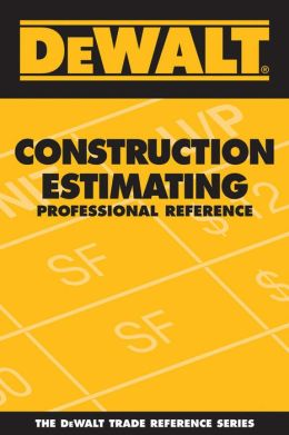 DEWALT Construction Estimating Professional Reference