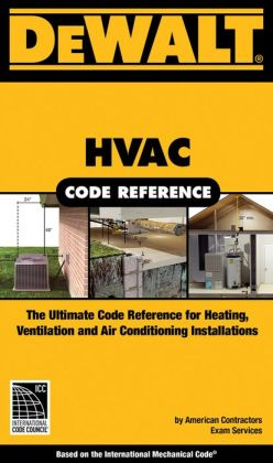 DEWALT HVAC Code Reference: Based on the International Mechanical Code