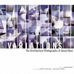 Variations: The Architecture Photographs of Jenny Okun