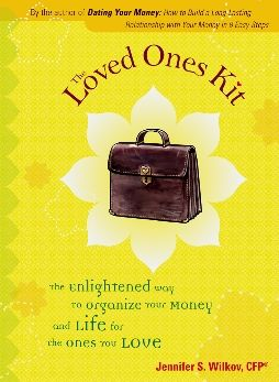 The Loved Ones Kit: The Enlightened Way to Organize Your Money and Life for the Ones You Love