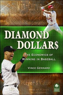 Diamond Dollars: The Economics of Winning in Baseball