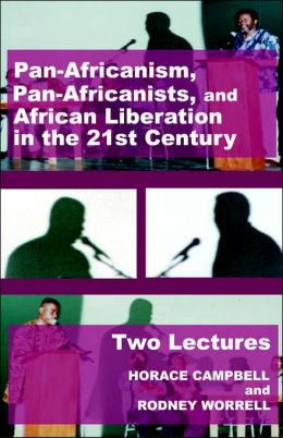 Pan-Africanism, Pan Africanists, and African Liberation in the 21st Century: Two Lectures