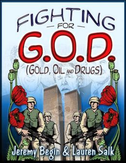 Fighting for G. O. D. (Gold, Oil and Drugs)