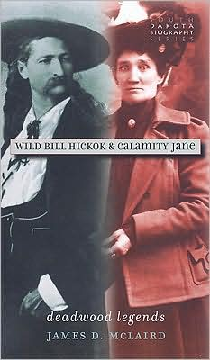 Wild Bill Hickok  amp  Calamity Jane  Deadwood LegendsCalamity Jane And Wild Bill Movie
