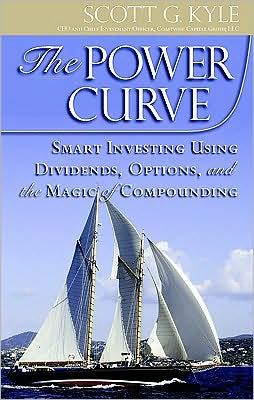 The Power Curve: Smart Investing Using Dividends, Options, and the Magic of Compounding