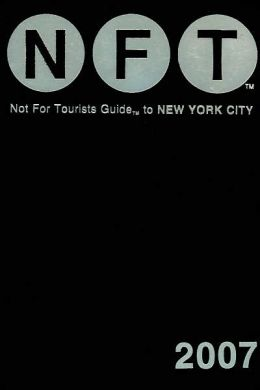 Not for Tourists Guide New York City 2007
