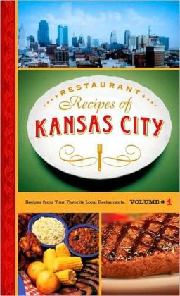 Restaurant Recipes of Kansas City (Special Edition)