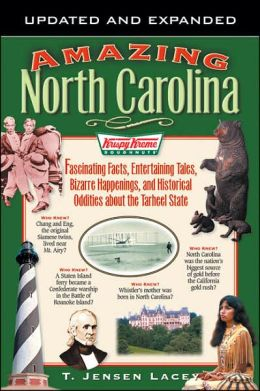 Amazing North Carolina: Fascinating Facts, Entertaining Tales, Bizarre Happenings and Historical Oddities About the Tarheel State