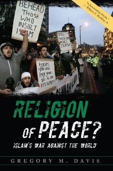 Religion of Peace?: Islam's War Against the World
