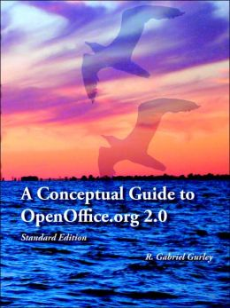 A Conceptual Guide to OpenOffice. Org 2. 0: Standard Edition