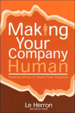 Making Your Company Human: Inspiring Others to Reach Their Potential